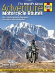 THE WORLD\'S GREAT ADVENTURE MOTORCYCLE ROUTES - INFORMATOR HAYNES